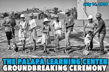 Palapa Learning Center Ground Breaking Ceremony